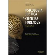 Psicologia, Justiça e Ciências Forenses Perspetivas Atuais